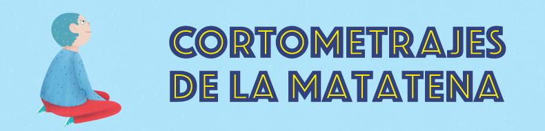 Cortos de La Matatena